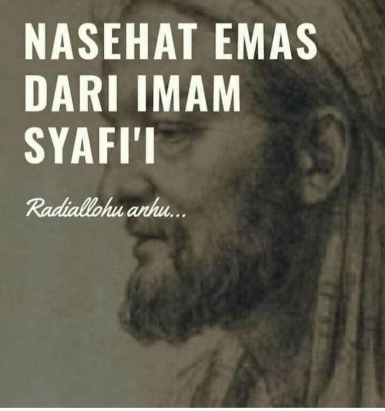NASEHAT EMAS DARI ; IMAM SYAFI'I